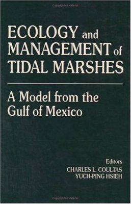 Ecology and Management of Tidal Marshes