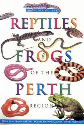 A Guide to the Reptiles and Frogs of the Perth Region