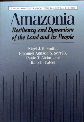 Amazonia: Resiliency and Dynamism of the Land and its People