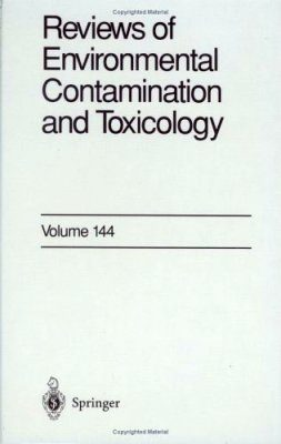 Reviews of Environmental Contamination and Toxicology, Volume 144