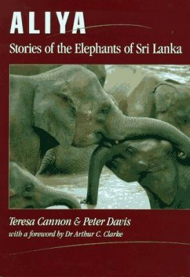 Aliya: Stories of the Elephants of Sri Lanka