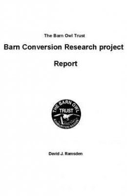 The Barn Owl Trust Barn Conversion Research Project Report