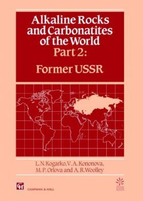 Alkaline Rocks and Carbonatites of the World, Part 2: Former USSR