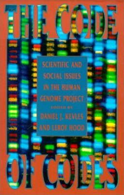 Code of Codes: Scientific and Social Issues in the Human Genome Project