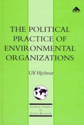 The Political Practice of Environmental Organizations