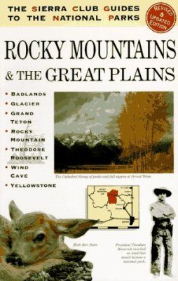 The Sierra Club Guides to the National Parks of the Rocky Mountains