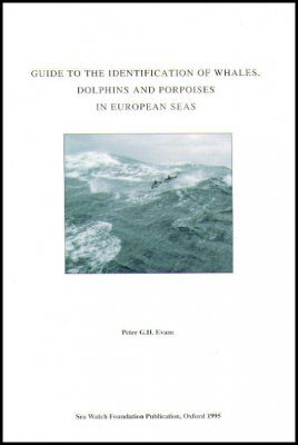 Guide to the Identification of Whales, Dolphins and Porpoises in European Seas