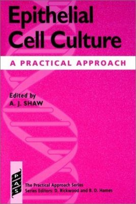 Epithelial Cell Culture: A Practical Approach