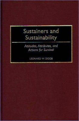 Sustainers and Sustainability Attitudes, Attributes and Actions for Global Survival