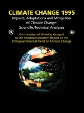 Climate Change 1995: Impacts, Adaptations and Mitigation of Climate Climate Change: Scientific Technical Anayses