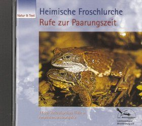 Heimische Froschlurche: Rufe zur Paarungszeit [Native Amphibians: Calls of the Breeding Season]