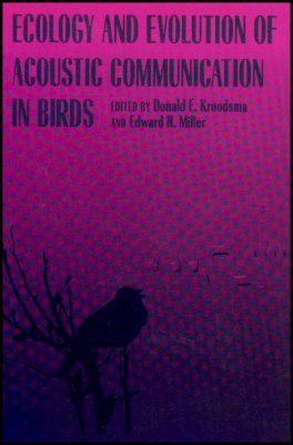 Ecology and Evolution of Acoustic Communication in Birds