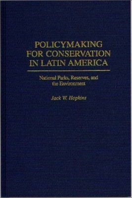 Policymaking for Conservation in Latin America