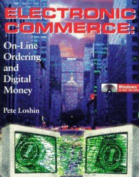 Electronic Commerce: On-Line Ordering and Digital Money