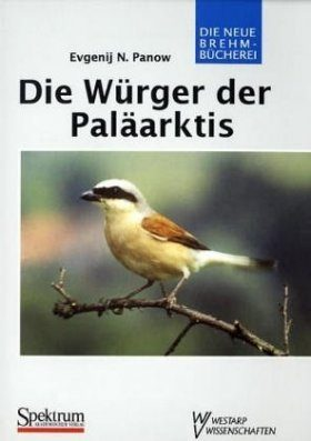 Die Wurger der Paläarktis (Shrikes of the Palearctic)