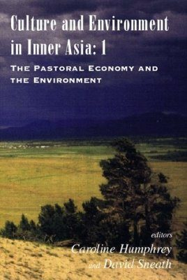 Culture and Environment in Inner Asia, Volume 1