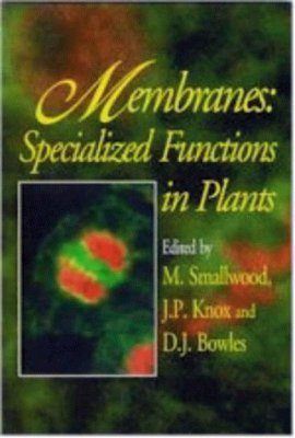 Membranes: Specialised Functions in Plants