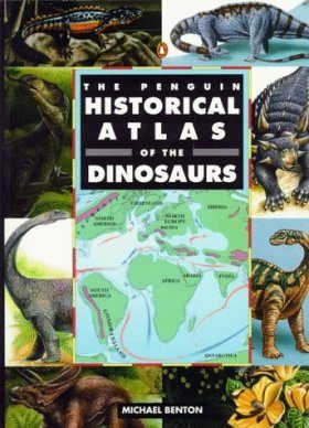 Penguin Historical Atlas of the Dinosaurs