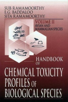 Handbook of Chemical Toxicity Profiles of Biological Species, Volume 2