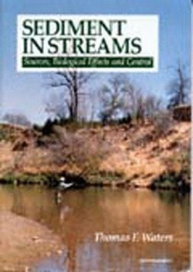 Sediment in Streams: Sources, Biological Effects, and Control