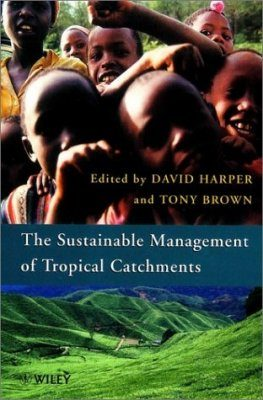 The Sustainable Management of Tropical Catchments