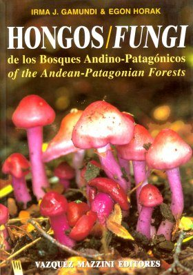 Fungi of the Andean-Patagonian Forests / Hongos de los Bosques Andino-Patagonicos