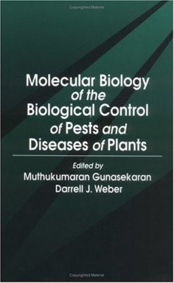 Molecular Biology of Biological Control of Pests and Diseases of Plants