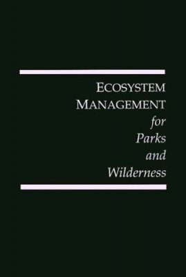 Ecosystem Management for Parks and Wilderness