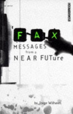 Fax: Messages from a Near Future
