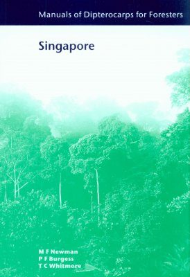 Manuals of Dipterocarps for Foresters: Singapore