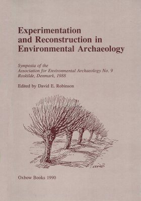 Experimentation and Reconstruction in Environmental Archaeology