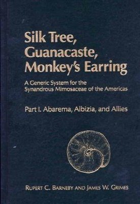 Silk Tree, Guanacaste, Monkey's Earring: A Generic System for the Synandrous Mimosaceae of the America's, Part 1: Abarema, Albizia, and Allies