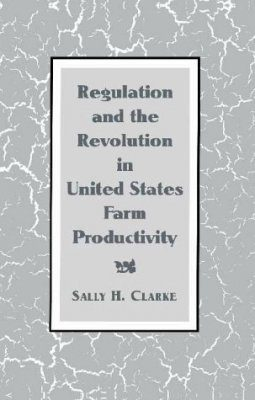 Regulation and Revolution in United States Farm Productivity