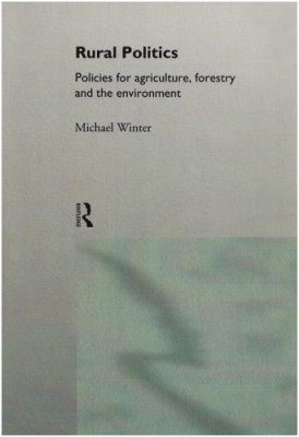 Rural Politics: Policies for Agriculture, Forestry and the Environment