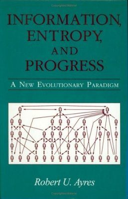 Information, Entropy and Progress