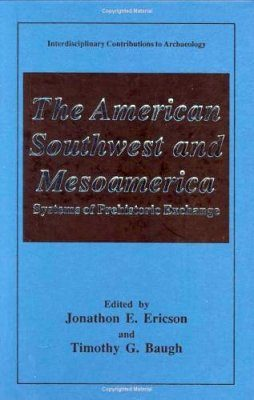 American Southwest and Mesoamerica: Systems of Prehistoric Exchange
