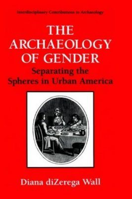 Archaeology of Gender: Separating the Spheres in Urban America