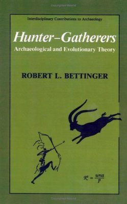 Hunter-Gatherers: Archaeological and Evolutionary Theory