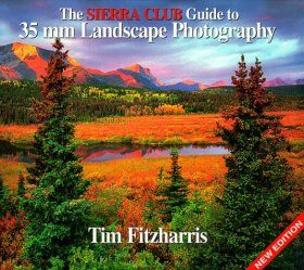 The Sierra Club Guide to 35mm Landscape Photography