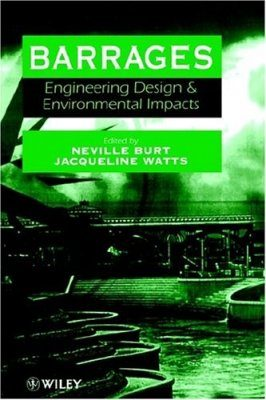 Barrages: Engineering, Design and Environmental Impact