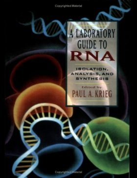 A Laboratory Guide to RNA