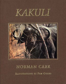 Kakuli: A Story About Wild Animals, Their Struggle to Survive and the People Who Live Among Them