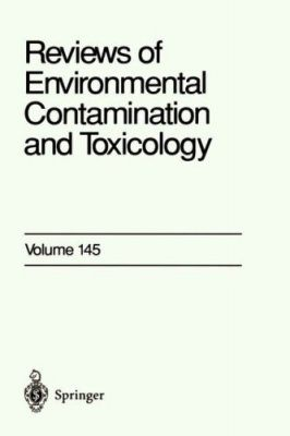 Reviews of Environmental Contamination and Toxicology, Volume 145