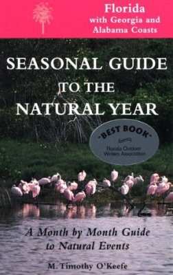 Seasonal Guide to the Natural Year: Florida with Georgia and Alabama Coasts