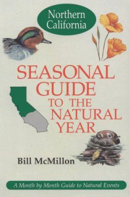 Seasonal Guide to the Natural Year: Northern California