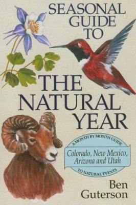 Seasonal Guide to the Natural Year: Colorado, New Mexico, Arizona and Utah