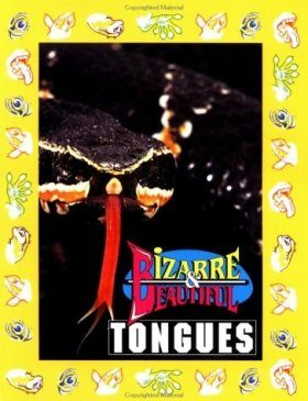Bizarre and Beautiful Tongues