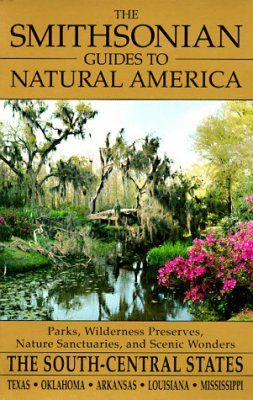 The Smithsonian Guides to Natural America: South-Central States