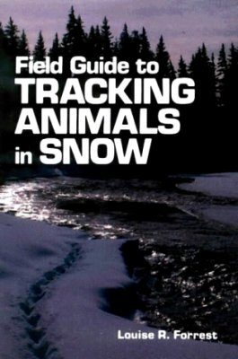 Field Guide to Tracking Animals in Snow