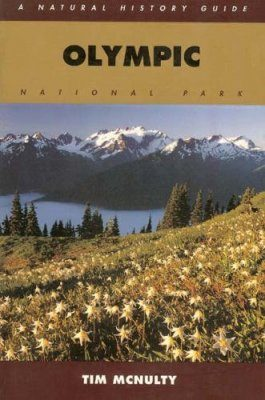 Olympic National Park: A Natural History Guide